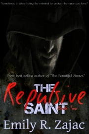 The Repulsive Saint ebook by Author Emily R. Zajac