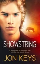 Showstring ebook by Jon Keys