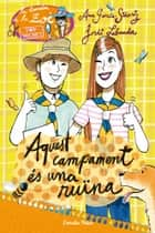 3. Aquest campament és una ruïna - Top secret 3 ebook by Ana García-Siñeriz, Iolanda López Vivancos