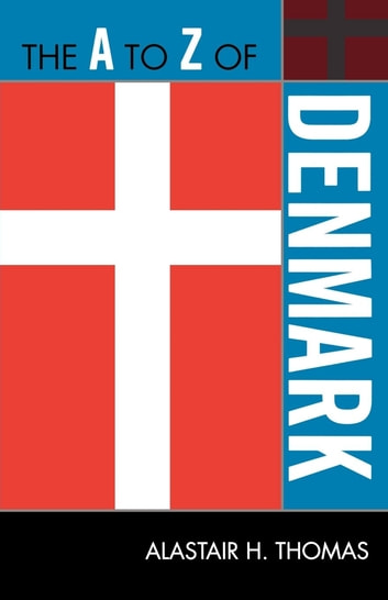 The A to Z of Denmark ebook by Alastair H. Thomas