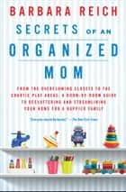 Secrets of an Organized Mom ebook by Barbara Reich