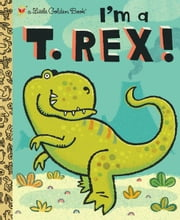 I'm a T. Rex! ebook by Dennis Shealy,Brian Biggs