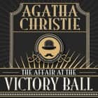 The Affair at the Victory Ball audiobook by Agatha Christie