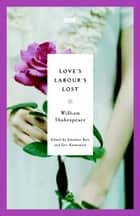 Love's Labour's Lost ebook by William Shakespeare,Jonathan Bate,Eric Rasmussen