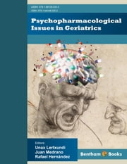 Psychopharmacological Issues in Geriatrics ebook by Unax Lertxundi,Juan Medrano,Rafael Hernández