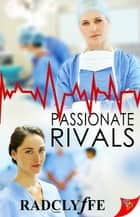 Passionate Rivals ebook by Radclyffe