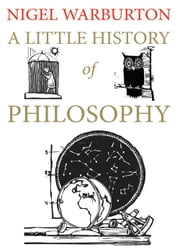 A Little History of Philosophy ebook by Nigel Warburton