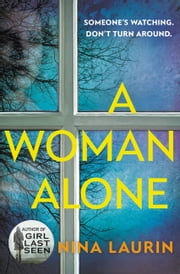 A Woman Alone ebook by Nina Laurin