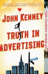 Truth in Advertising - A Novel ebook by John Kenney