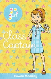 Go Girl: Class Captain ebook by Rowan McAuley
