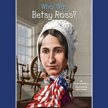 Who Was Betsy Ross? audiobook by James Buckley, Jr.,Who HQ
