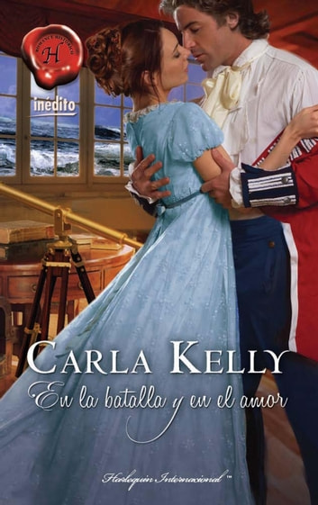 En la batalla y en el amor ebook by Carla Kelly