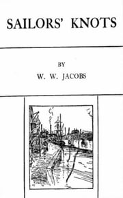 Sailor's Knots ebook by W. W.  Jacobs