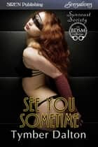 See You Sometime ebook by Tymber Dalton