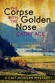 The Corpse with the Golden Nose ebook by Cathy Ace