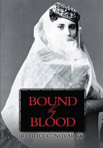 BOUND BY BLOOD ebook by Robert C. Novarro