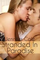Stranded in Paradise ebook by Jennifer Cole
