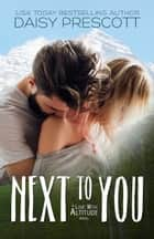 Next to You ebook by Daisy Prescott