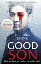 The Good Son - The bestselling Korean thriller of the year ebook by You-jeong Jeong