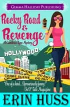 Rocky Road & Revenge ebook by Erin Huss