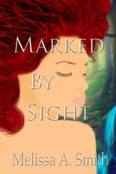 Marked By Sight ebook by Melissa A. Smith