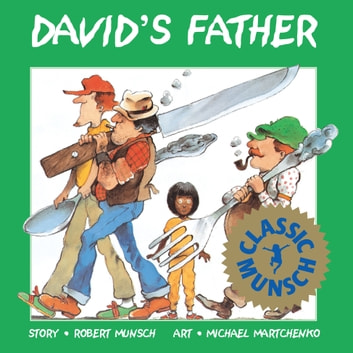 David's Father - Read-Aloud Edition ebook by Robert Munsch