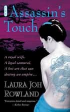 The Assassin's Touch - A Thriller ebook by Laura Joh Rowland