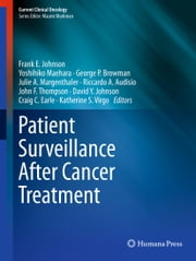 Patient Surveillance After Cancer Treatment ebook by Yoshihiko Maehara, George P Browman, Julie A. Margenthaler,...