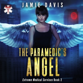 Paramedic's Angel, The - Extreme Medical Services Book 2 audiobook by Jamie Davis
