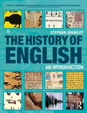 The History of English: An Introduction ebook by Gramley, Stephan