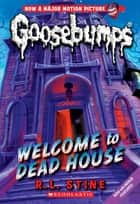 Welcome to Dead House ebook by R.L. Stine