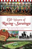 150 Years of Racing in Saratoga ebook by Allan Carter,Mike Kane