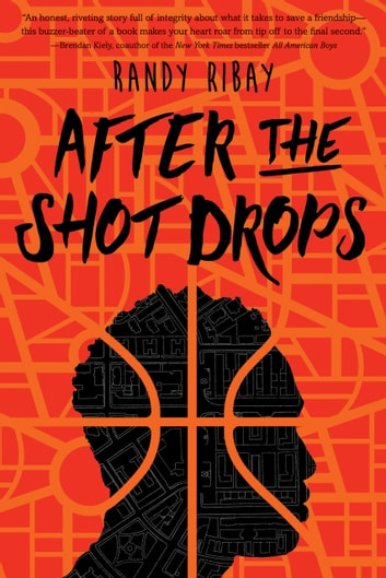 After the Shot Drops ebook by Randy Ribay