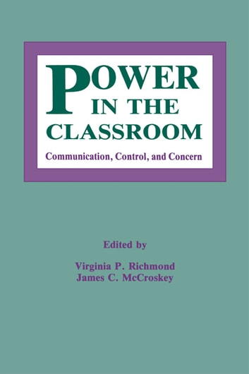 Power in the Classroom - Communication, Control, and Concern ebook by