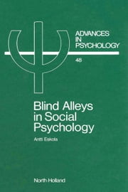 Blind Alleys in Social Psychology: A Search for Ways Out ebook by Eskola, A.