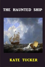 The Haunted Ship ebook by Kate Tucker