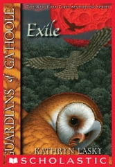 Guardians of Ga'Hoole #14: The Exile ebook by Kathryn Lasky