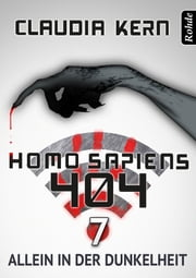 Homo Sapiens 404 Band 7: Allein in der Dunkelheit ebook by Claudia Kern