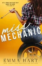 Miss Mechanic ebook by Emma Hart