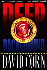 Deep Background ebook by David Corn