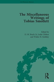 The Miscellaneous Writings of Tobias Smollett ebook by O M Brack,Leslie Chilton,Walter H. Keithley