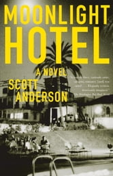 Moonlight Hotel ebook by Scott Anderson