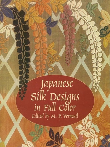 Japanese Silk Designs in Full Color ebook by