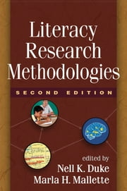 Literacy Research Methodologies, Second Edition ebook by Nell K. Duke, EdD,Marla H. Mallette, PhD