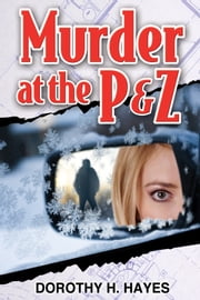 Murder at the P&Z ebook by Dorothy H. Hayes