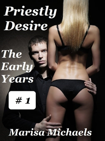 Priestly Desire - The Early Years ebook by Marisa Michaels