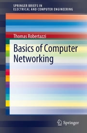 Basics of Computer Networking ebook by Thomas Robertazzi