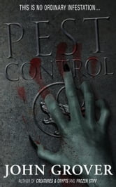 Pest Control-A Short Story ebook by John Grover