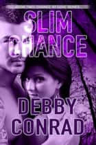 Slim Chance - Chance at Love, #2 ebook by DEBBY CONRAD
