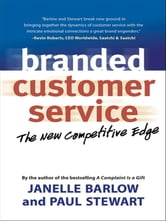 Branded Customer Service - The New Competitive Edge ebook by Janelle Barlow,Paul Stewart